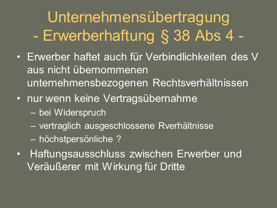 Unternehmensübertragung - Erwerberhaftung § 38 Abs 4 -