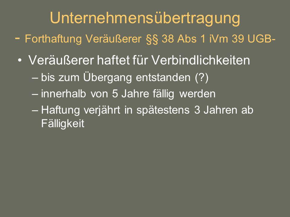 Unternehmensübertragung - Forthaftung Veräußerer §§ 38 Abs 1 iVm 39 UGB-