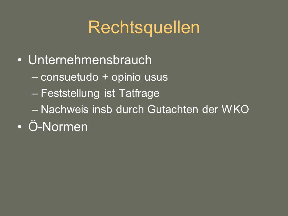 Rechtsquellen Unternehmensbrauch Ö-Normen consuetudo + opinio usus