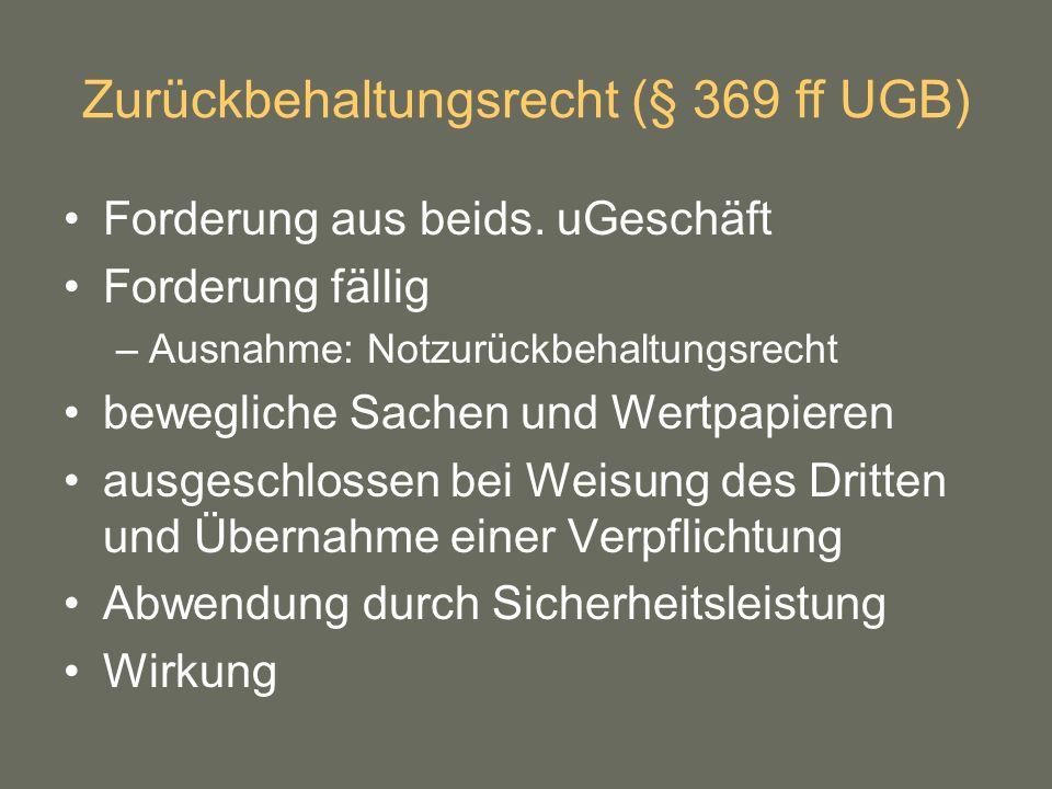 Zurückbehaltungsrecht (§ 369 ff UGB)