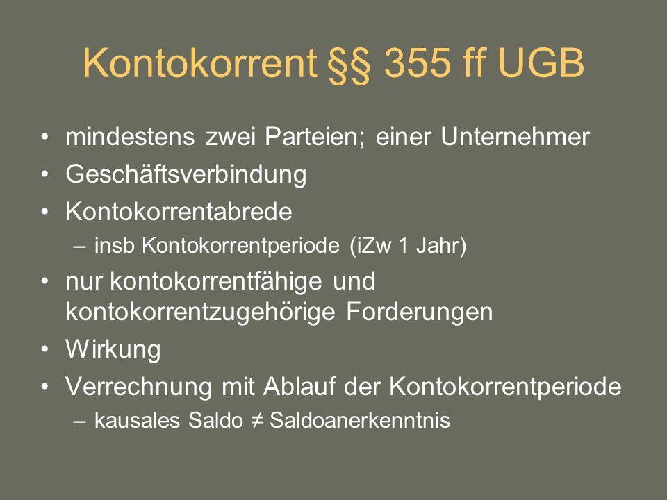 Kontokorrent §§ 355 ff UGB mindestens zwei Parteien; einer Unternehmer