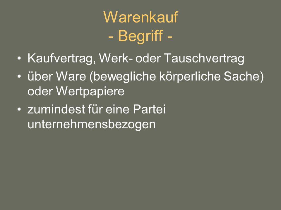Warenkauf - Begriff - Kaufvertrag, Werk- oder Tauschvertrag