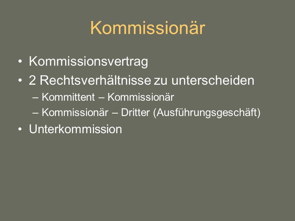 Kommissionär Kommissionsvertrag 2 Rechtsverhältnisse zu unterscheiden