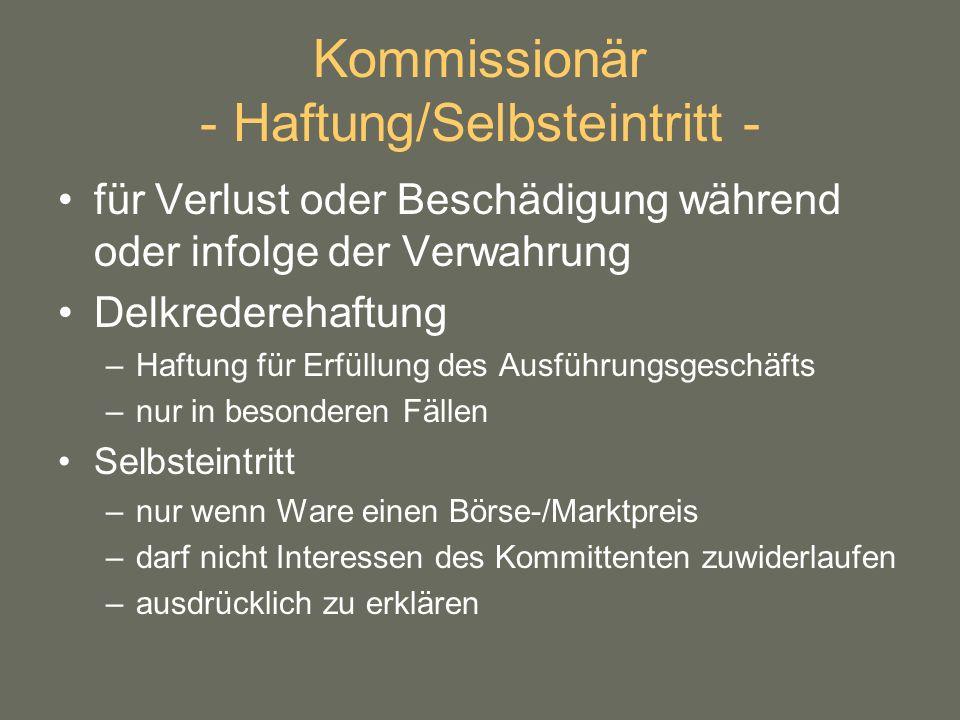 Kommissionär - Haftung/Selbsteintritt -