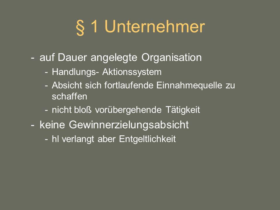 § 1 Unternehmer auf Dauer angelegte Organisation
