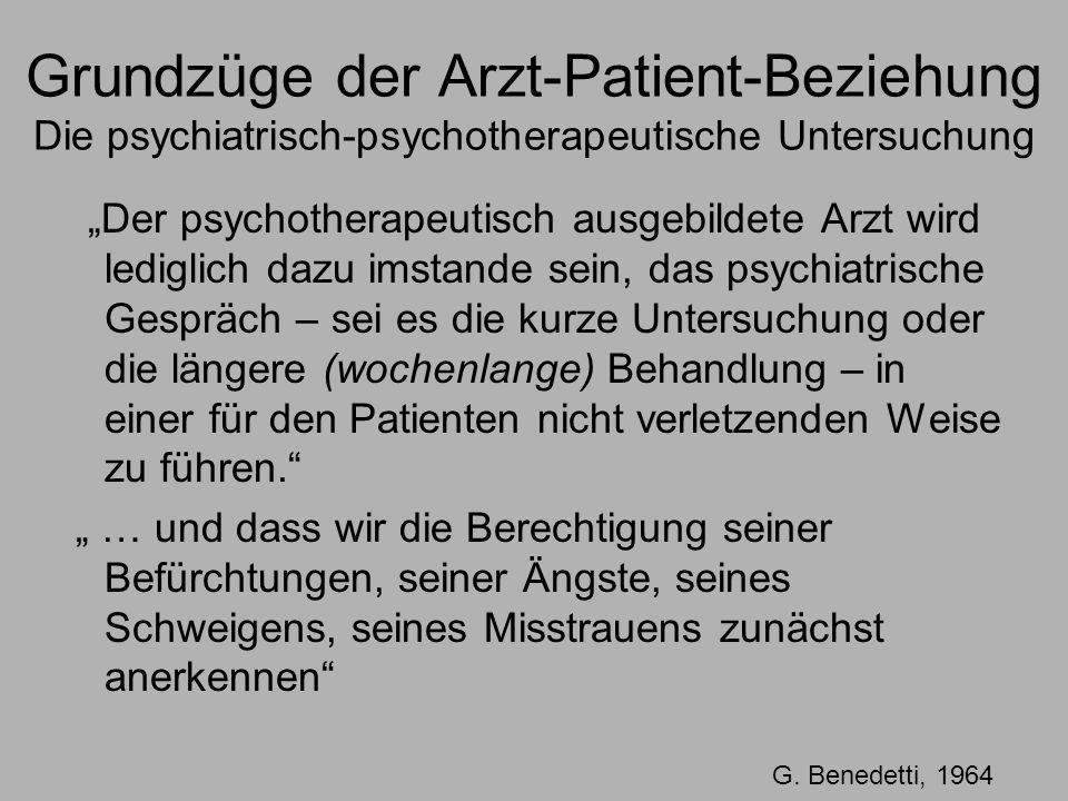 Grundzüge der Arzt-Patient-Beziehung Die psychiatrisch-psychotherapeutische Untersuchung