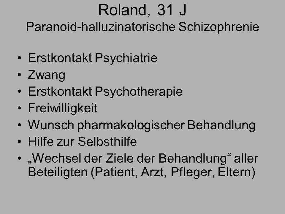 Roland, 31 J Paranoid-halluzinatorische Schizophrenie