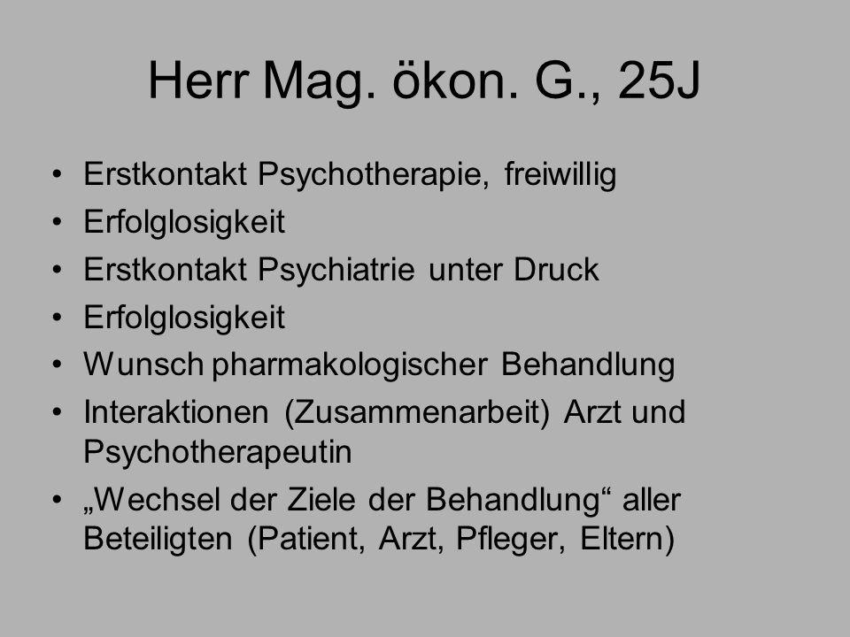 Herr Mag. ökon. G., 25J Erstkontakt Psychotherapie, freiwillig