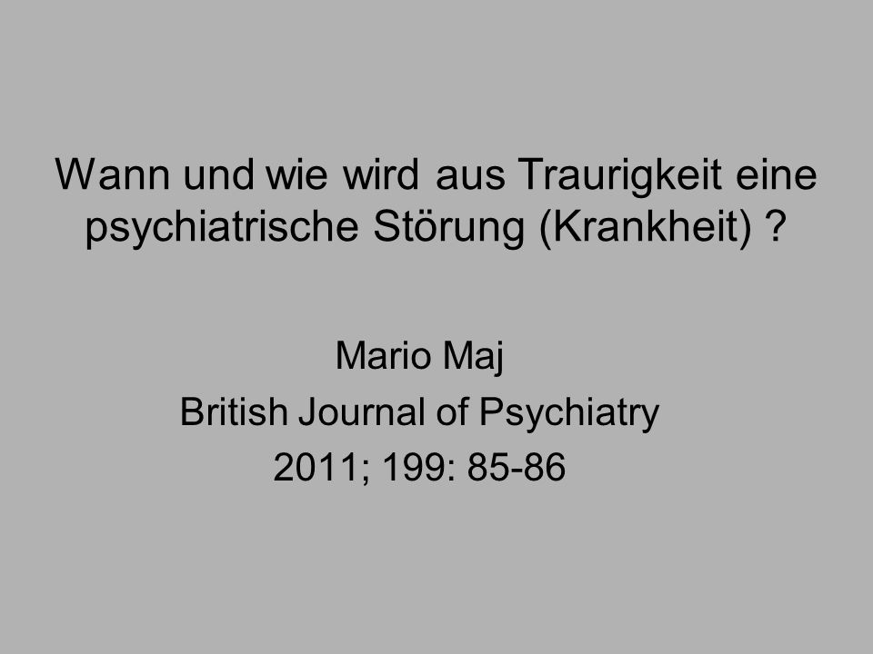 Mario Maj British Journal of Psychiatry 2011; 199: 85-86
