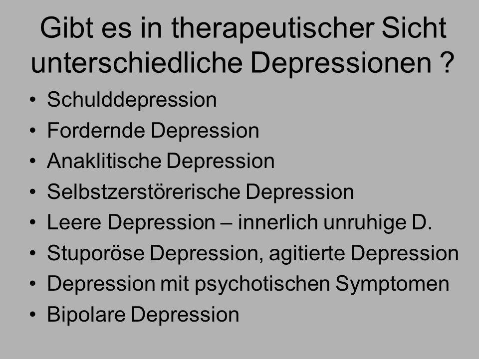 Gibt es in therapeutischer Sicht unterschiedliche Depressionen