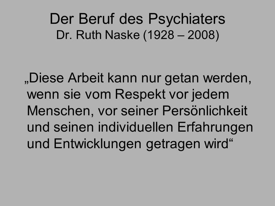 Der Beruf des Psychiaters Dr. Ruth Naske (1928 – 2008)