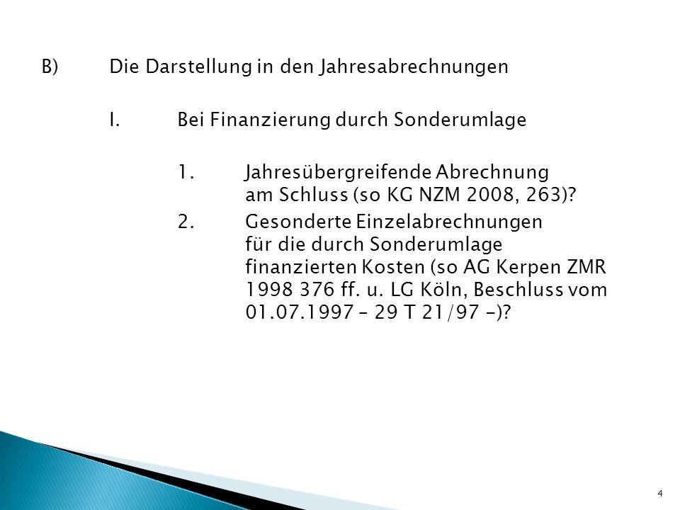 B) Die Darstellung in den Jahresabrechnungen I