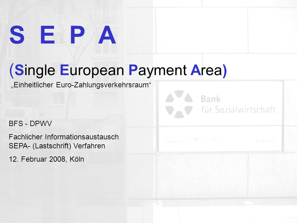 S E P A (Single European Payment Area) BFS - DPWV