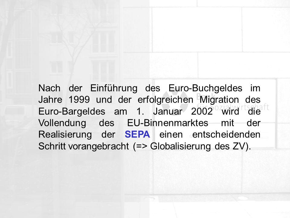 Nach der Einführung des Euro-Buchgeldes im Jahre 1999 und der erfolgreichen Migration des Euro-Bargeldes am 1.