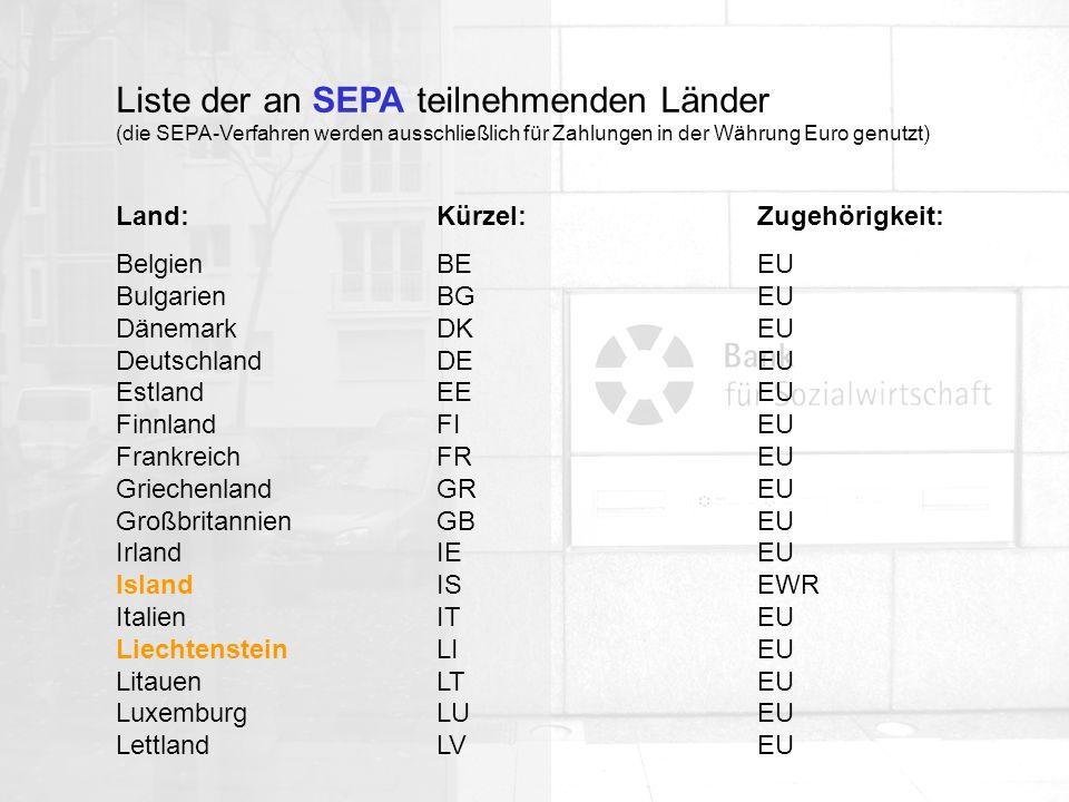Liste der an SEPA teilnehmenden Länder (die SEPA-Verfahren werden ausschließlich für Zahlungen in der Währung Euro genutzt)