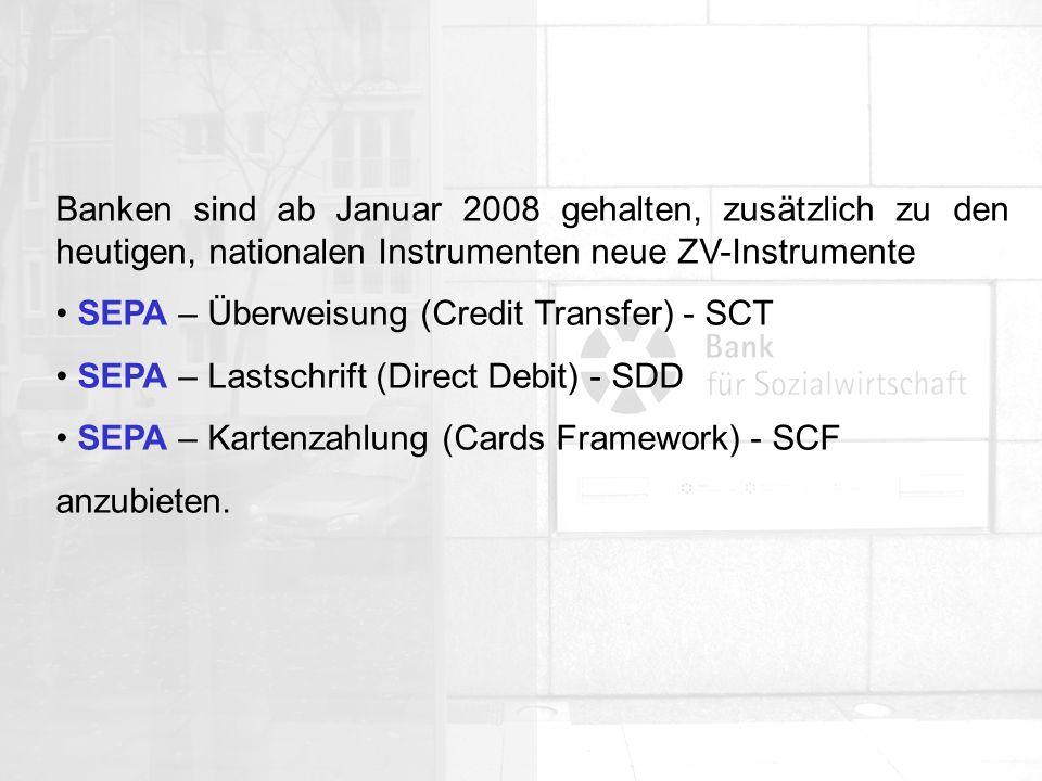 Banken sind ab Januar 2008 gehalten, zusätzlich zu den heutigen, nationalen Instrumenten neue ZV-Instrumente