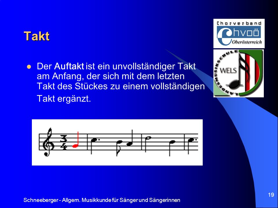 Takt Der Auftakt ist ein unvollständiger Takt am Anfang, der sich mit dem letzten Takt des Stückes zu einem vollständigen Takt ergänzt.