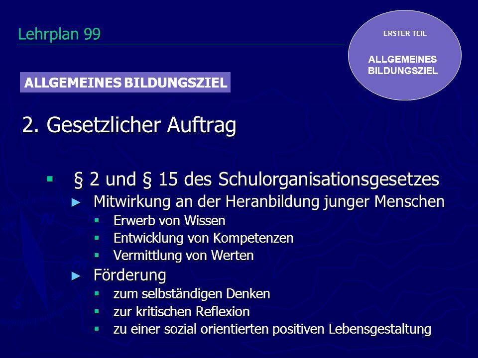 2. Gesetzlicher Auftrag § 2 und § 15 des Schulorganisationsgesetzes