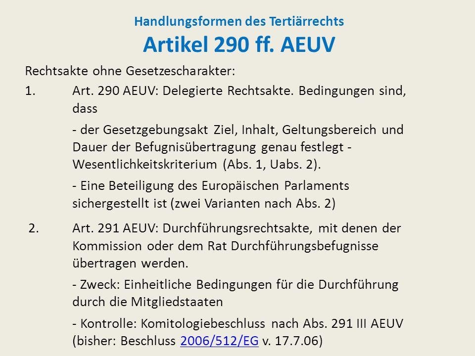 Handlungsformen des Tertiärrechts Artikel 290 ff. AEUV