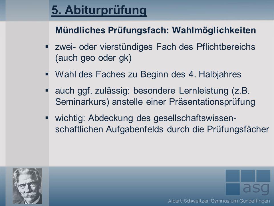 5. Abiturprüfung Mündliches Prüfungsfach: Wahlmöglichkeiten