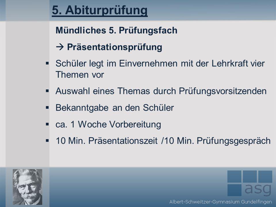 5. Abiturprüfung Mündliches 5. Prüfungsfach  Präsentationsprüfung