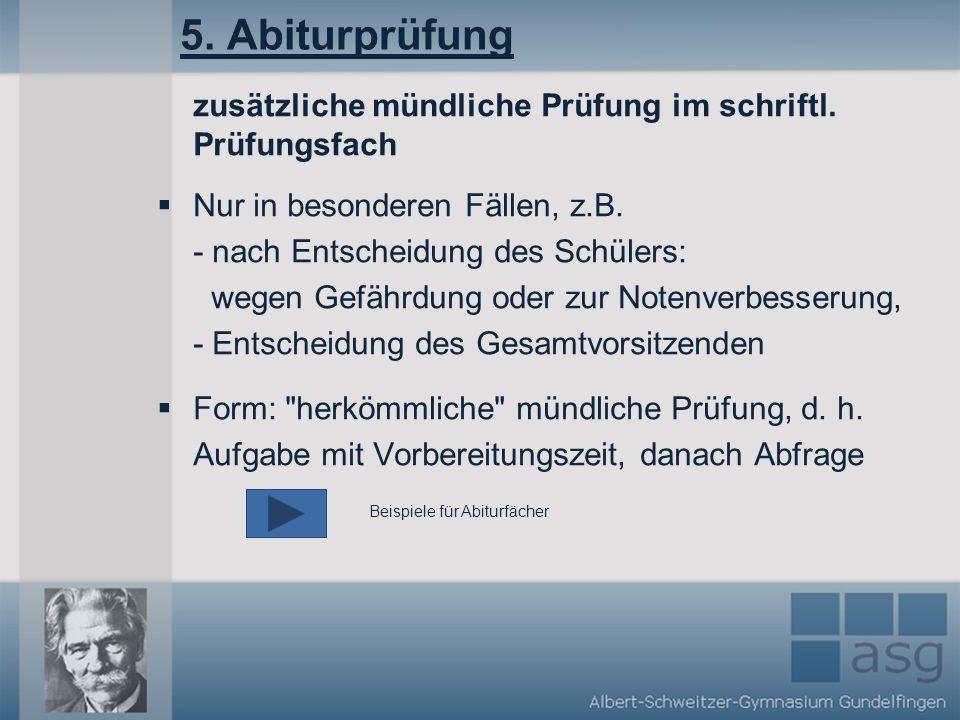 5. Abiturprüfung zusätzliche mündliche Prüfung im schriftl. Prüfungsfach.