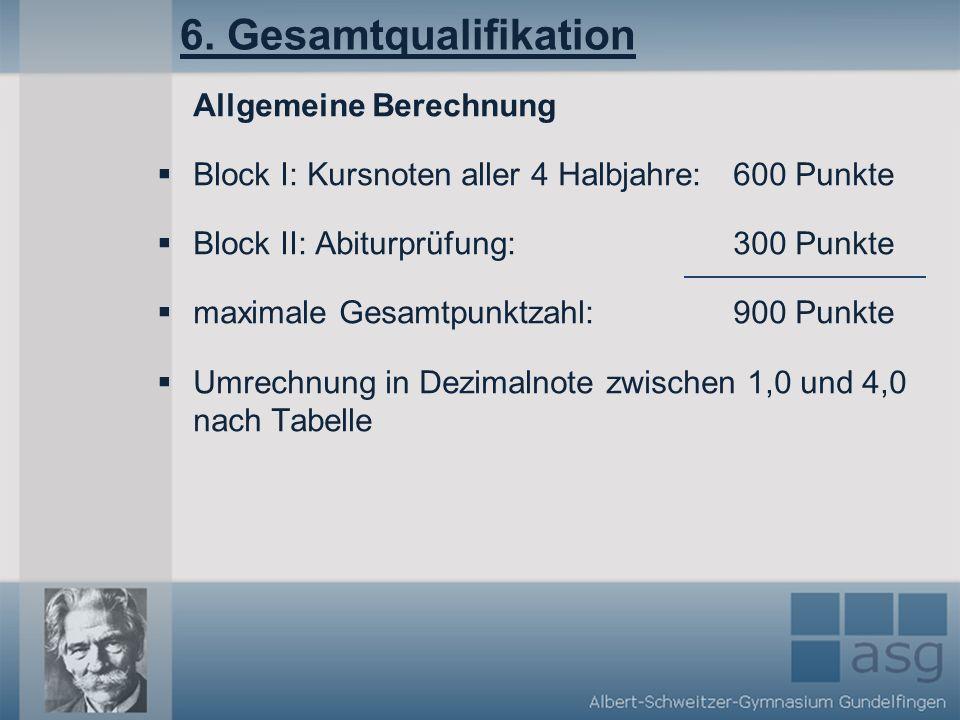 6. Gesamtqualifikation Allgemeine Berechnung