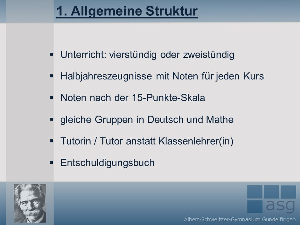 1. Allgemeine Struktur Unterricht: vierstündig oder zweistündig