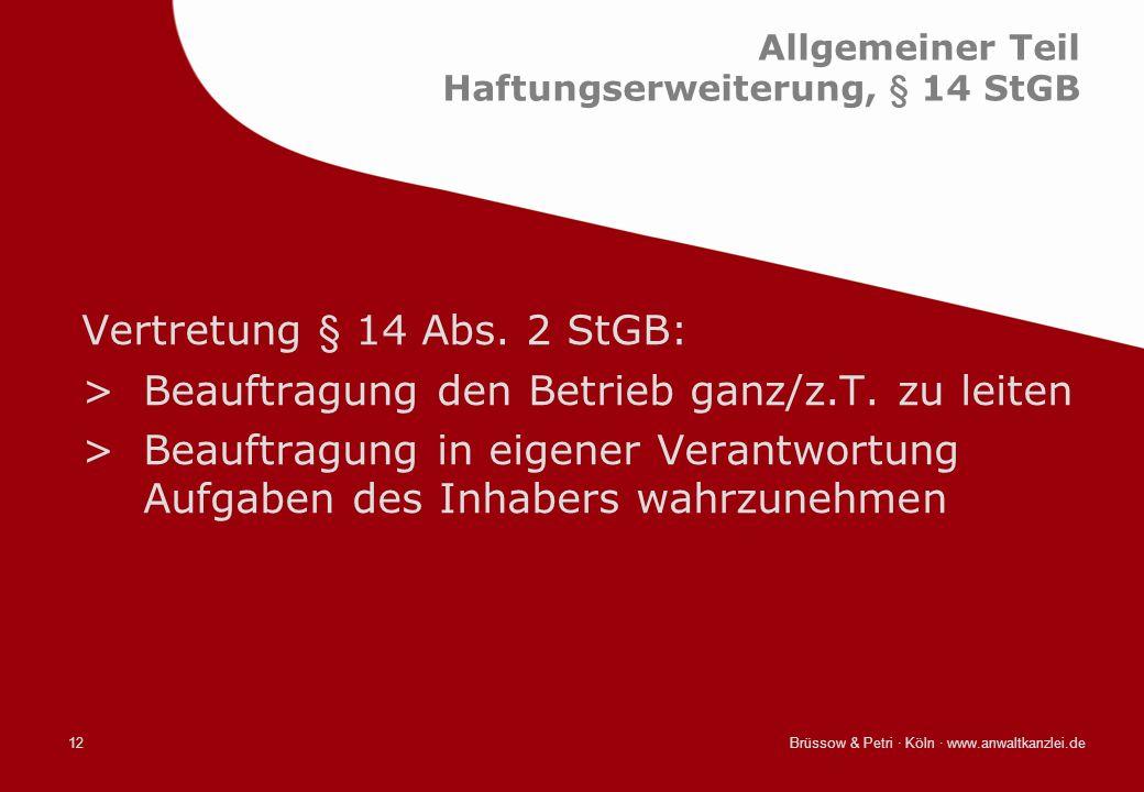 Allgemeiner Teil Haftungserweiterung, § 14 StGB