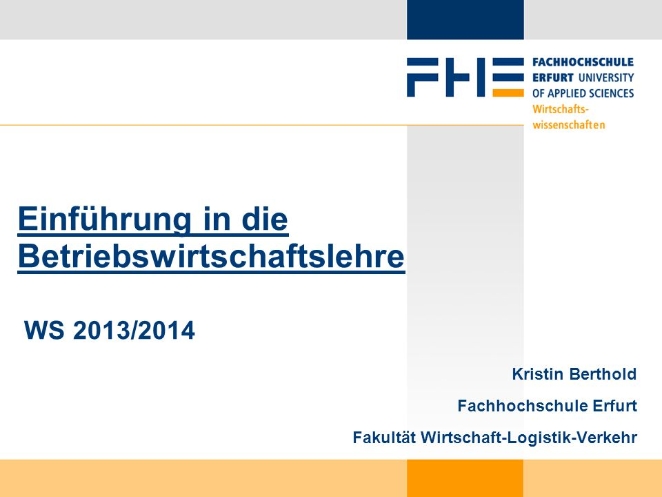 Literatur Allgemein: Wöhe, G./Döring, U. (2010): Einführung in die Allgemeine Betriebswirtschaftslehre, 24. Auflage, München.