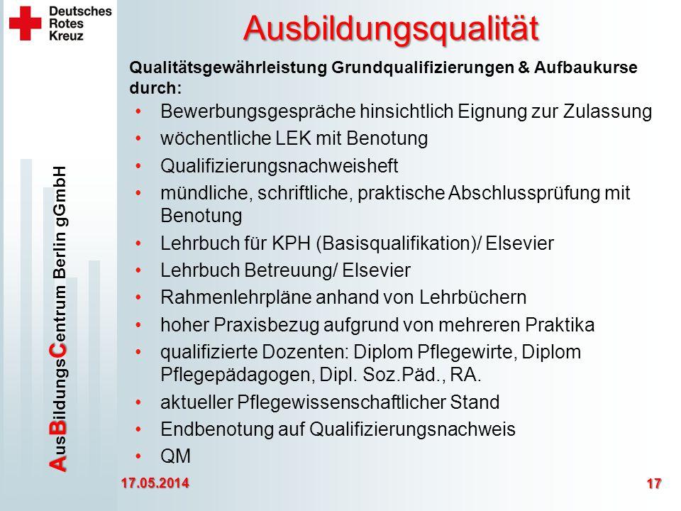 Ausbildungsqualität Qualitätsgewährleistung Grundqualifizierungen & Aufbaukurse durch: Bewerbungsgespräche hinsichtlich Eignung zur Zulassung.