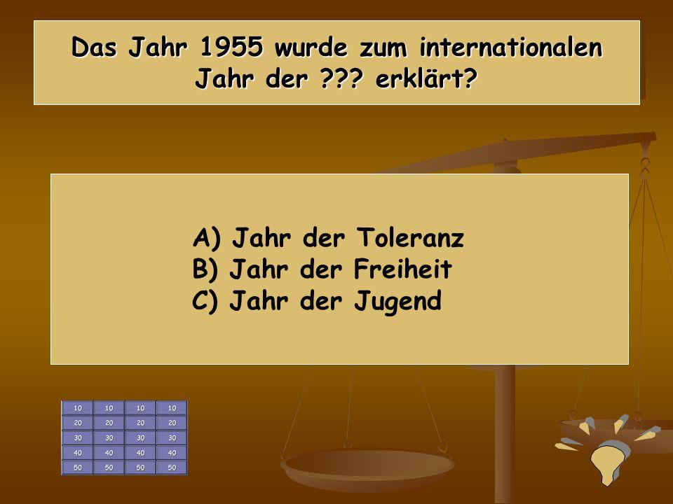 Das Jahr 1955 wurde zum internationalen Jahr der erklärt