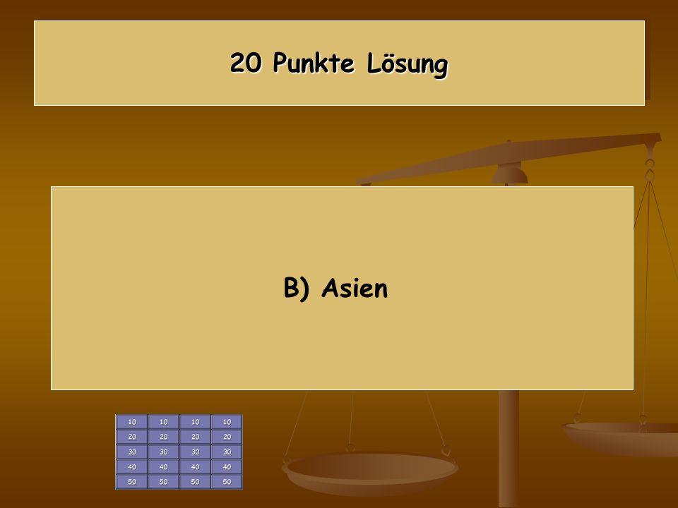 20 Punkte Lösung B) Asien