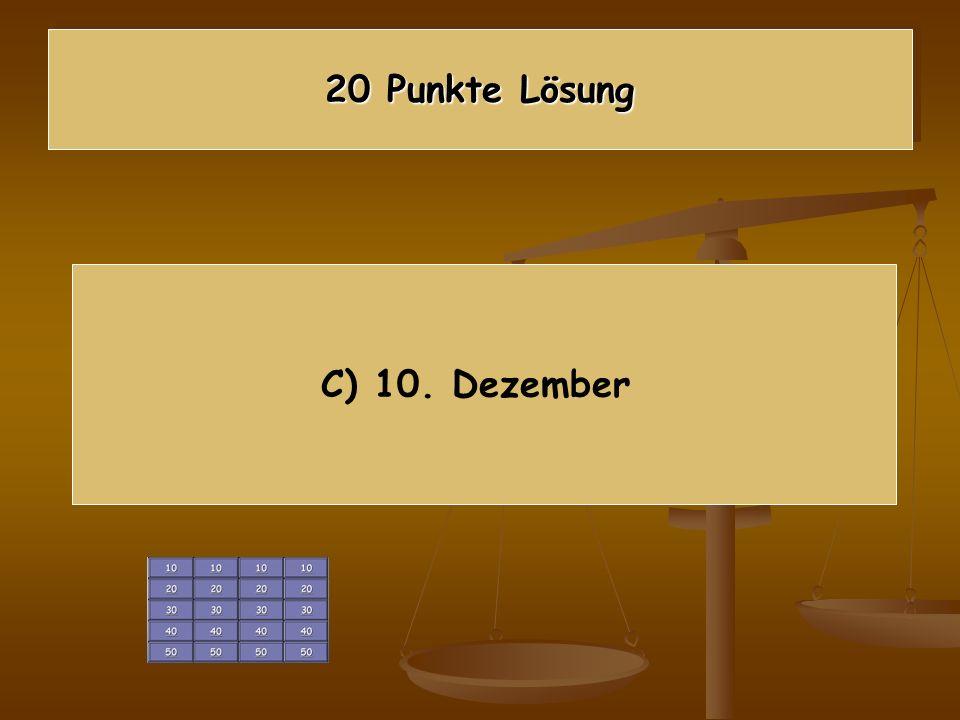 20 Punkte Lösung C) 10. Dezember