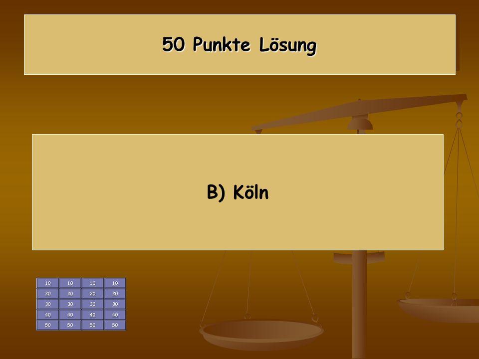 50 Punkte Lösung B) Köln