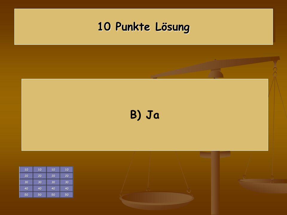 10 Punkte Lösung B) Ja