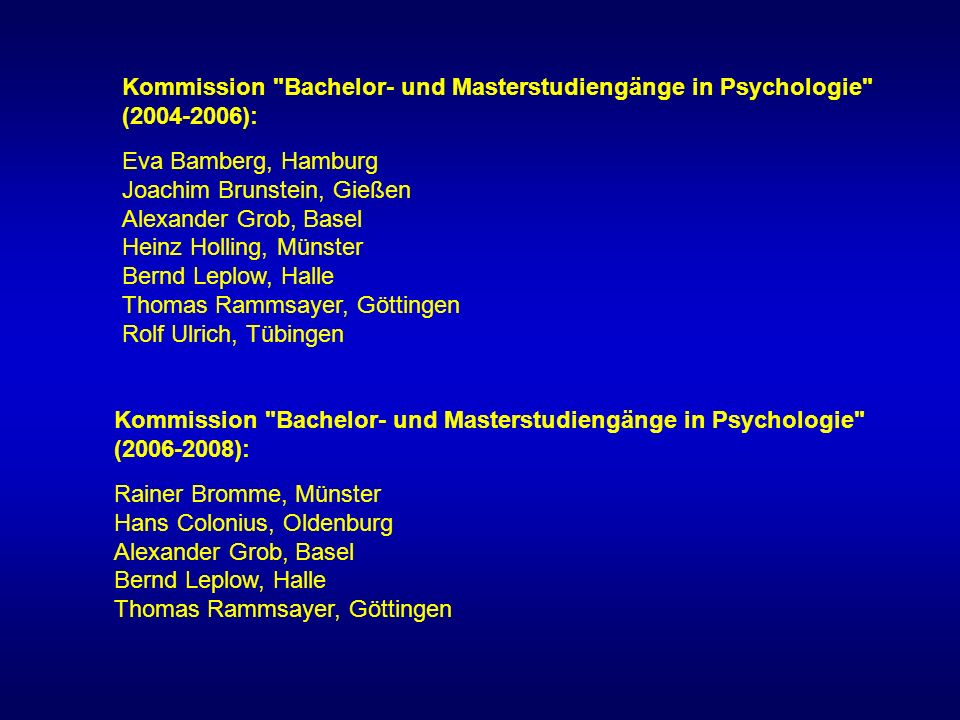 Kommission Bachelor- und Masterstudiengänge in Psychologie (2004-2006):
