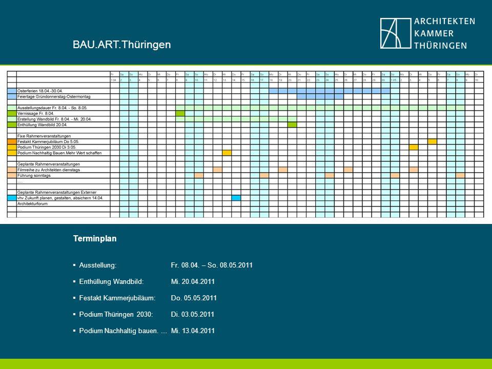 BAU.ART.Thüringen Terminplan Ausstellung: Fr. 08.04. – So. 08.05.2011
