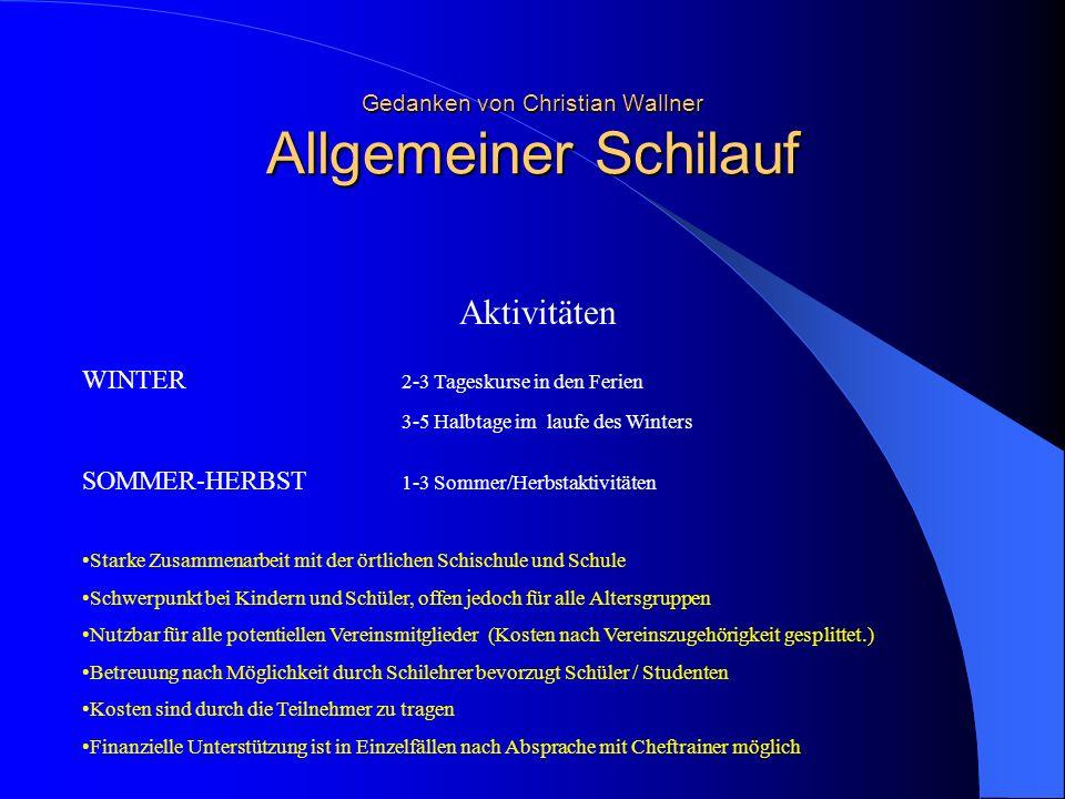 Gedanken von Christian Wallner Allgemeiner Schilauf