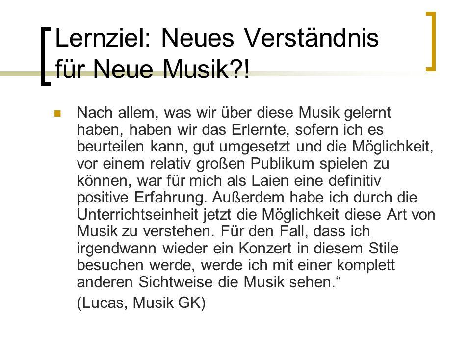 Lernziel: Neues Verständnis für Neue Musik !