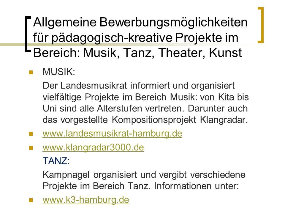 Allgemeine Bewerbungsmöglichkeiten für pädagogisch-kreative Projekte im Bereich: Musik, Tanz, Theater, Kunst