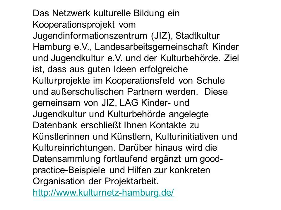Das Netzwerk kulturelle Bildung ein Kooperationsprojekt vom Jugendinformationszentrum (JIZ), Stadtkultur Hamburg e.V., Landesarbeitsgemeinschaft Kinder und Jugendkultur e.V.