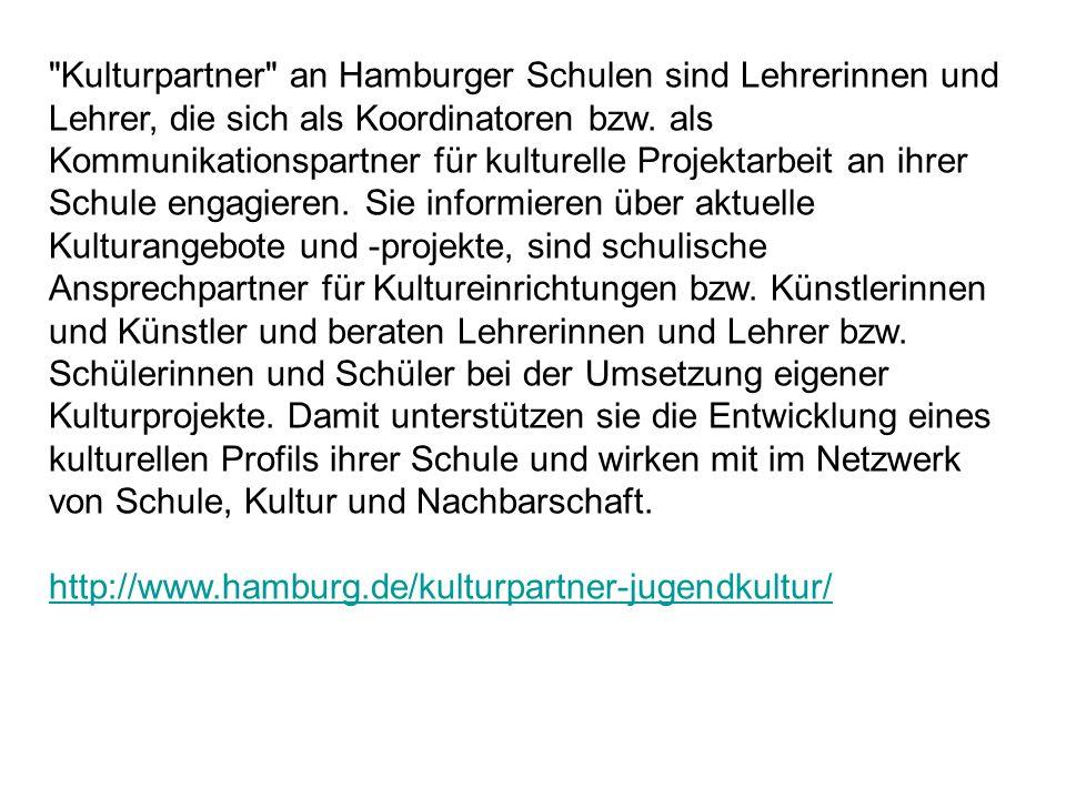Kulturpartner an Hamburger Schulen sind Lehrerinnen und Lehrer, die sich als Koordinatoren bzw.