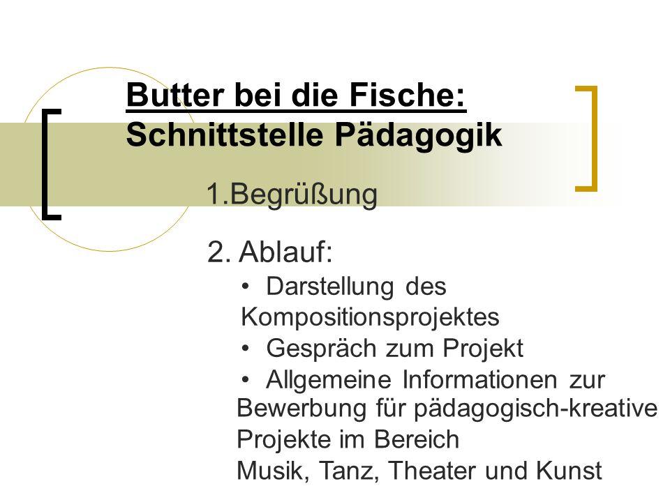 Butter bei die Fische: Schnittstelle Pädagogik