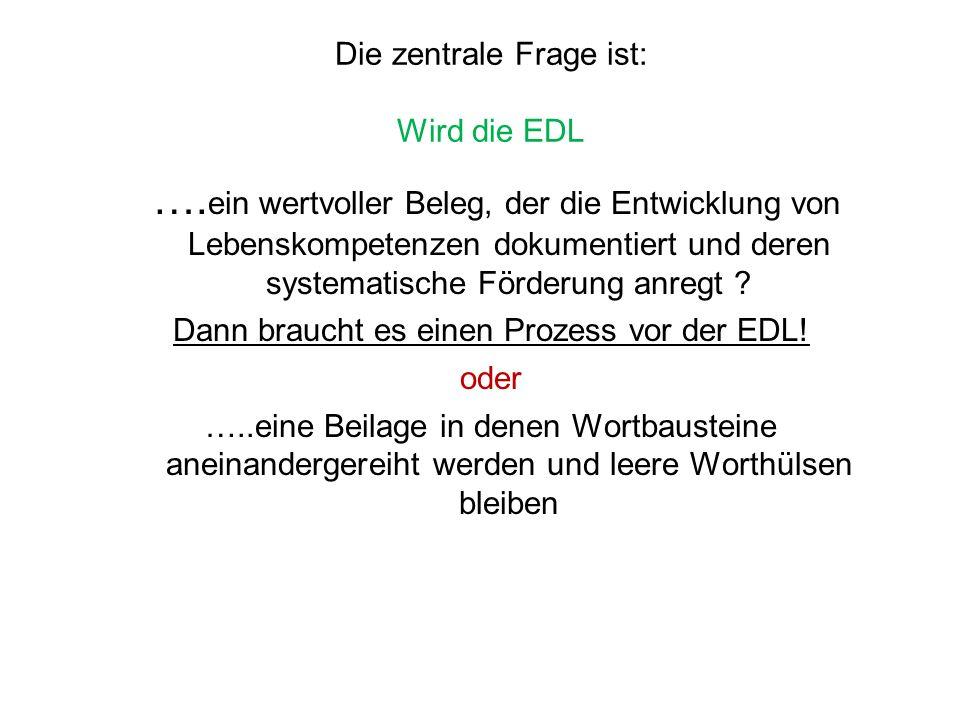 Die zentrale Frage ist: Wird die EDL