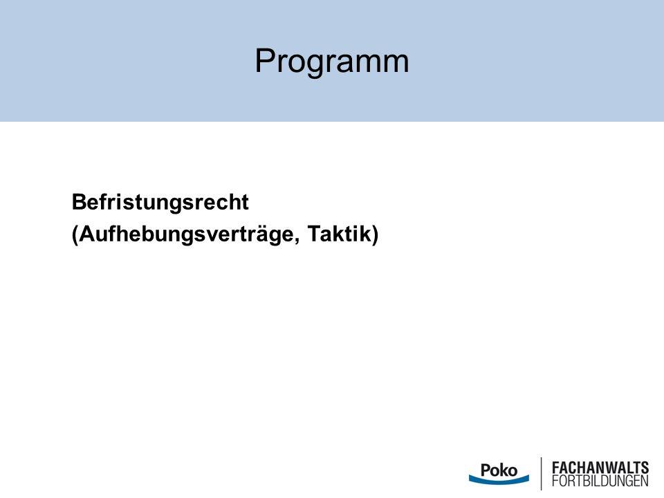 Programm Befristungsrecht (Aufhebungsverträge, Taktik)