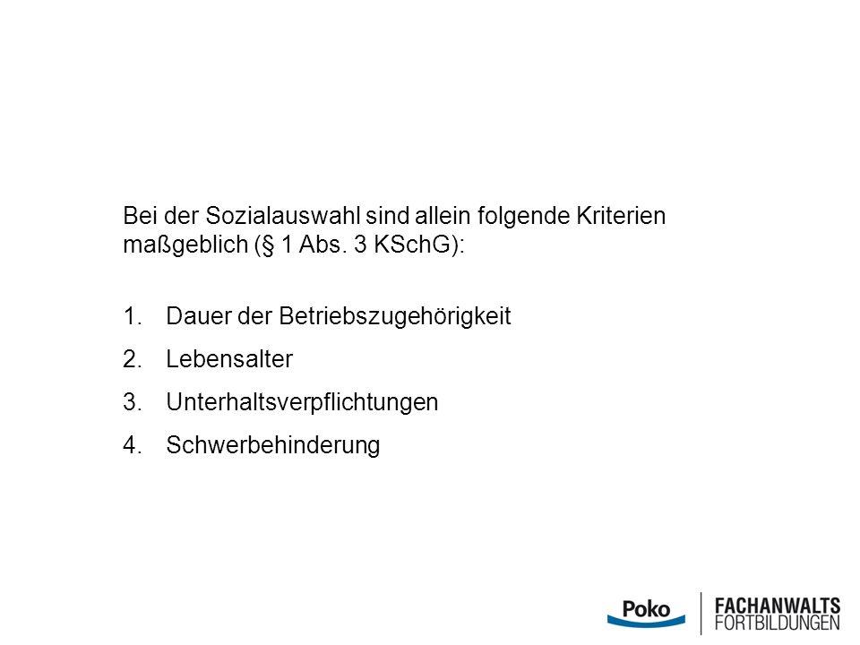 Bei der Sozialauswahl sind allein folgende Kriterien maßgeblich (§ 1 Abs. 3 KSchG):