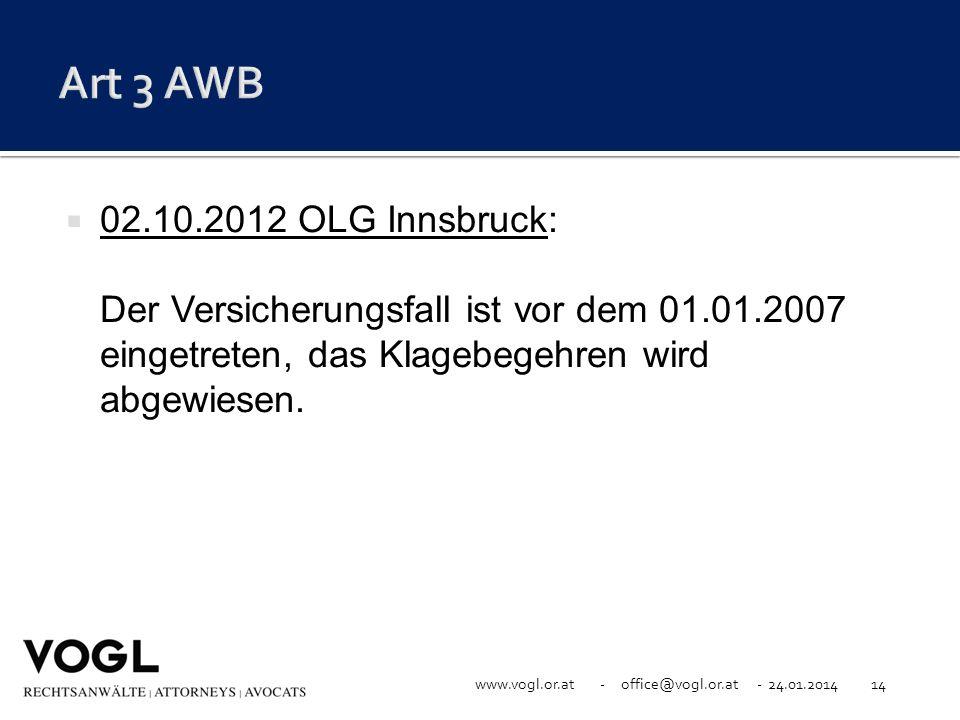 Art 3 AWB 02.10.2012 OLG Innsbruck: Der Versicherungsfall ist vor dem 01.01.2007 eingetreten, das Klagebegehren wird abgewiesen.