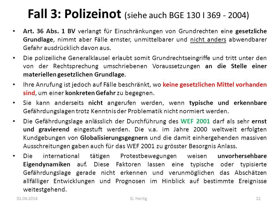 Fall 3: Polizeinot (siehe auch BGE 130 I 369 - 2004)