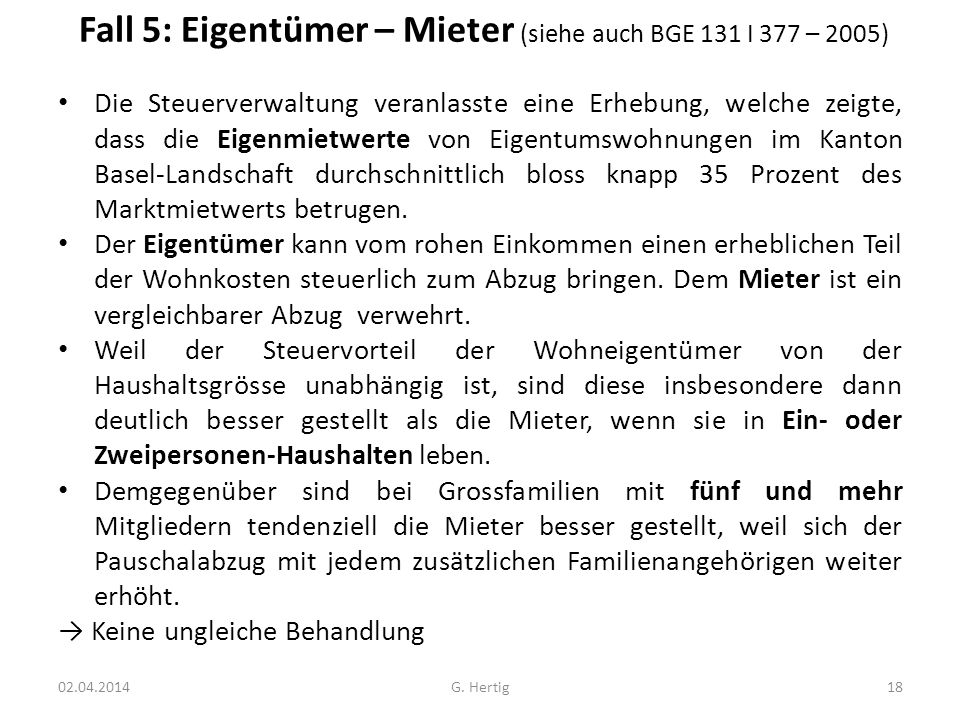 Fall 5: Eigentümer – Mieter (siehe auch BGE 131 I 377 – 2005)